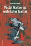 Püstol Waltheriga metsikutes laantes