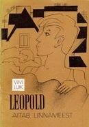 Leopold aitab linnameest